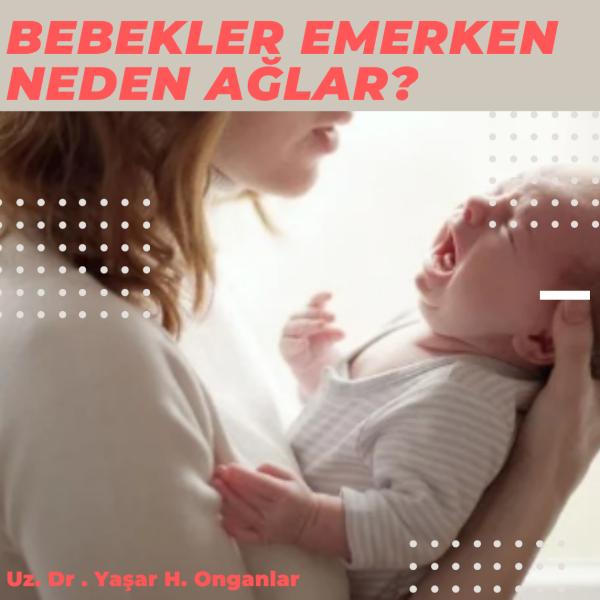 emzirirken bebeğin ağlaması neden olur